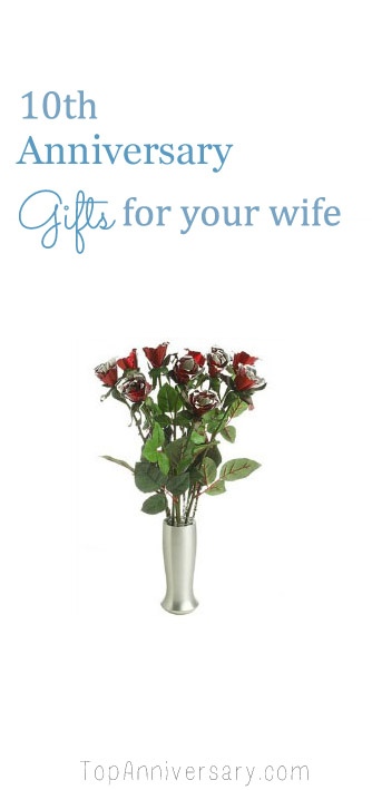 Tenth Anniversary Gift Ideas For Your Wife