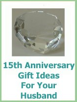 15th anniverary gifts for your husband