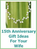 15th anniversary gifts for your wife