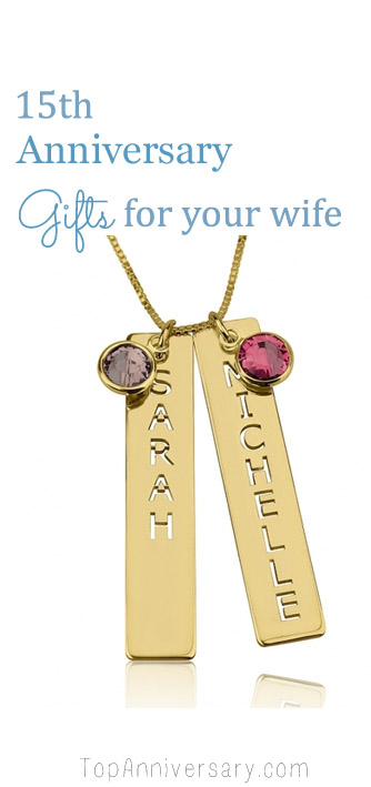 15 year anniversary gifts for your wife