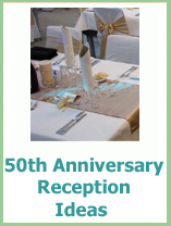50th wedding anniversary reception ideas