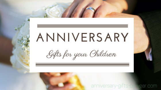 Traditional 25th Wedding Anniversary Gifts: Anniversary Gifts For Children Celebrating An Anniversary