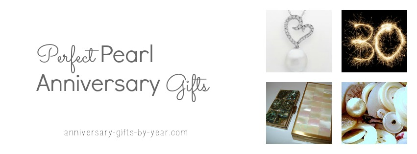 Pearl Gift Ideas For 30th Wedding Anniversary: Perfect Pearl Anniversary Gifts