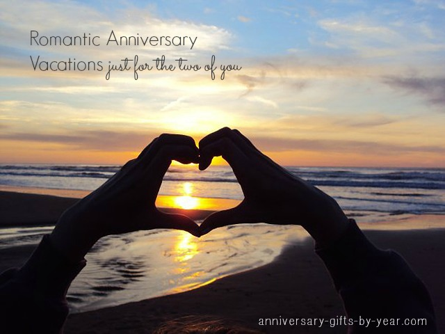 Anniversary vacation packages and romantic getaways for Where to go for anniversary trip