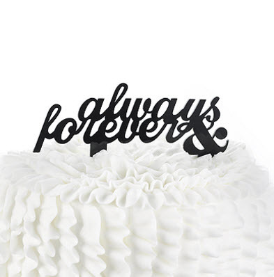 always and forever anniversary cake topper